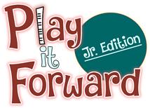 Play it Forward Junior Edition